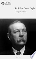 Delphi Complete Works of Sir Arthur Conan Doyle  Illustrated
