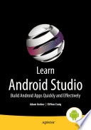 """Learn Android Studio: Build Android Apps Quickly and Effectively"" by Clifton Craig, Adam Gerber"