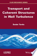 Transport And Coherent Structures In Wall Turbulence Book PDF