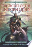 The Secret of the Unicorn Queen  Vol  1