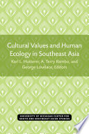 Cultural Values and Human Ecology in Southeast Asia