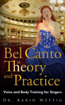 Bel Canto in Theorie and Practice