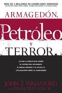 Armagedon Petroleo Y Terror Lo Que Dice La Biblia Acerca Del Futuro Armageddon Oil And Terror