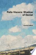 Pella Viscera: Shadow of Denial