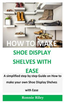 How To Make Shoe Display Shelves with Ease