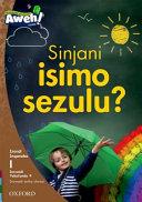 Books - Aweh! IsiXhosa Home Language Grade 1 Level 1 Reader 9: Sinjani isimo sezulu?   ISBN 9780190425227