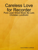 Careless Love for Recorder - Pure Lead Sheet Music By Lars Christian Lundholm