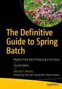 The Definitive Guide to Spring Batch