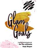 Glam Goals