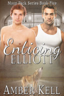 Enticing Elliott: Moonpack Series Book 5 [Pdf/ePub] eBook