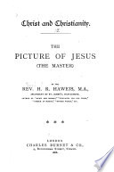 Christ and Christianity  The picture of Jesus  the master  Book