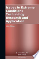 Issues in Extreme Conditions Technology Research and Application: 2011 Edition