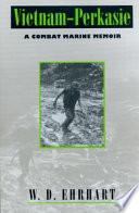 """Vietnam-Perkasie: A Combat Marine Memoir"" by William Daniel Ehrhart"