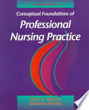 Conceptual Foundations of Professional Nursing Practice