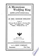 A Mysterious Wedding Ring  Or  Down Love s Steep Hill