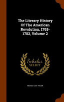 The Literary History of the American Revolution  1763 1783  Volume 2