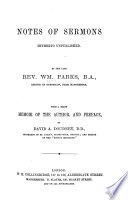 Notes of sermons hitherto unpublished  ed   with a memoir and preface  by D A  Doudney