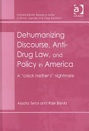 Dehumanizing Discourse  Anti drug Law  and Policy in America