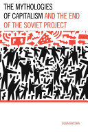 The Mythologies of Capitalism and the End of the Soviet Project Pdf/ePub eBook