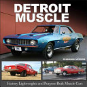 Detroit Muscle: Factory Lightweights and Purpose-Built Muscle Cars