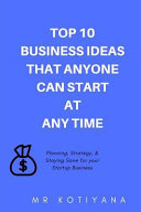Top 10 Business Ideas That Anyone Can Start at Any Time