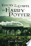 Echoes Of The Gospel In Harry Potter