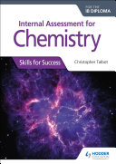 Internal Assessment for Chemistry for the IB Diploma: Skills for Success