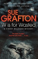 W is for Wasted  A Kinsey Millhone Novel 23 Book