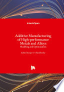Additive Manufacturing Of High Performance Metals And Alloys Book PDF