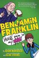 Benjamin Franklin  Huge Pain in my