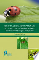 Technological Innovations in Integrated Pest Management Biorational and Ecological Perspective