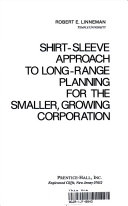 Shirt-sleeve Approach to Long-range Planning for the Smaller, Growing Corporation