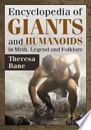 Encyclopedia Of Giants And Humanoids In Myth Legend And Folklore