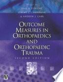 Outcome Measures in Orthopaedics and Orthopaedic Trauma, 2Ed