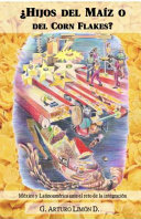 ¿Hijos Del Maíz O Del Corn Flakes?