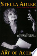 Stella Adler - The Art of Acting  : preface by Marlon Brando compiled & edited by Howard Kissel