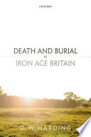 Death And Burial In Iron Age Britain Book