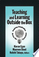 Teaching and learning outside the box  : inspiring imagination across the curriculum