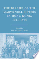 The Diaries Of The Maryknoll Sisters In Hong Kong 1921 1966