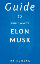 Guide to Ashlee Vance's Elon Musk