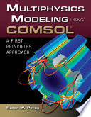 Multiphysics Modeling Using COMSOL