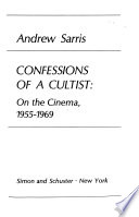 Confessions of a Cultist: on the Cinema, 1955-1969
