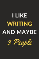 I Like Writing and Maybe 3 People