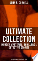 John R Coryell Ultimate Collection Murder Mysteries Thrillers Detective Stories Including Complete Nick Carter Series