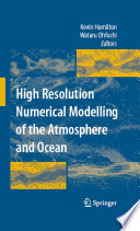 High Resolution Numerical Modelling Of The Atmosphere And Ocean Book PDF