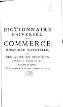 Dictionnaire universel de commerce, contenant tout ce qui concerne le commerce qui se fait dans les quatres parties du monde