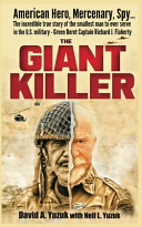 The Giant Killer  American Hero  Mercenary  Spy     The Incredible True Story of the Smallest Man to Serve in the U S  Military Green Be Book PDF