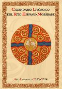 Calendario litúrgico del Rito Hispano-Mozárabe. Año litúrgico 2013-2014