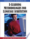 Handbook of Research on E-Learning Methodologies for Language Acquisition