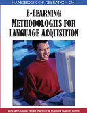 Handbook of Research on E Learning Methodologies for Language Acquisition